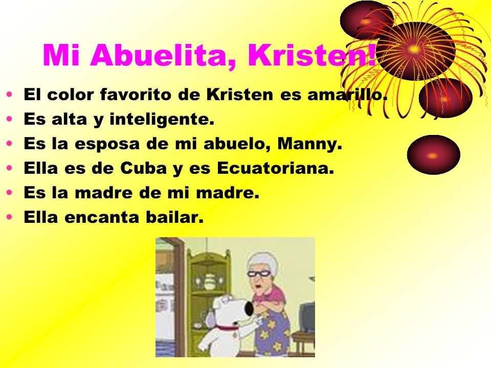 Mi Abuelita, Kristen! El color favorito de Kristen es amarillo.