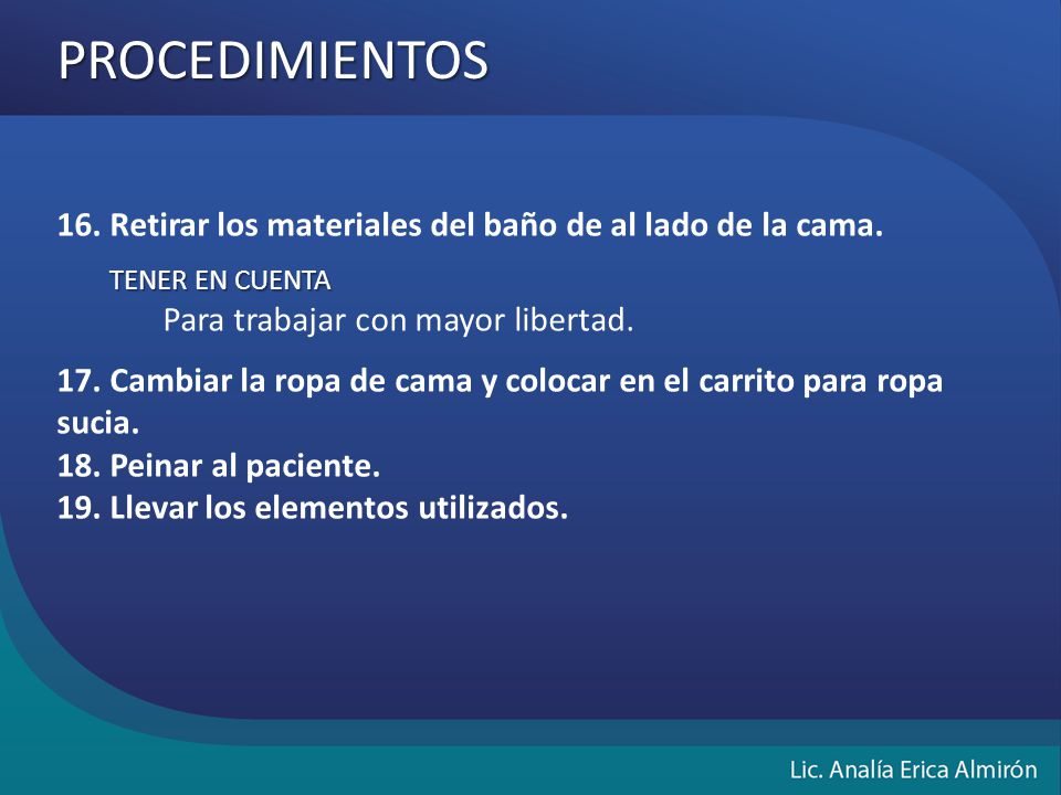 PROCEDIMIENTOS 16. Retirar los materiales del baño de al lado de la cama. TENER EN CUENTA. Para trabajar con mayor libertad.