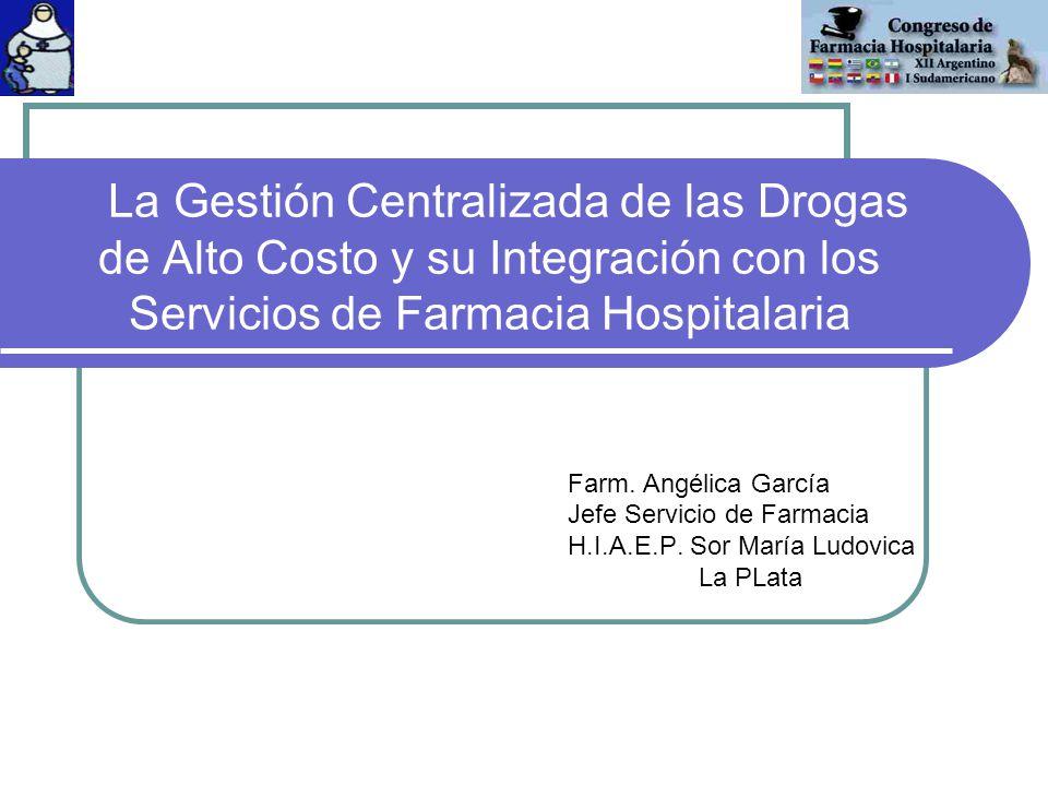 La Gestión Centralizada de las Drogas de Alto Costo y su Integración con los Servicios de Farmacia Hospitalaria