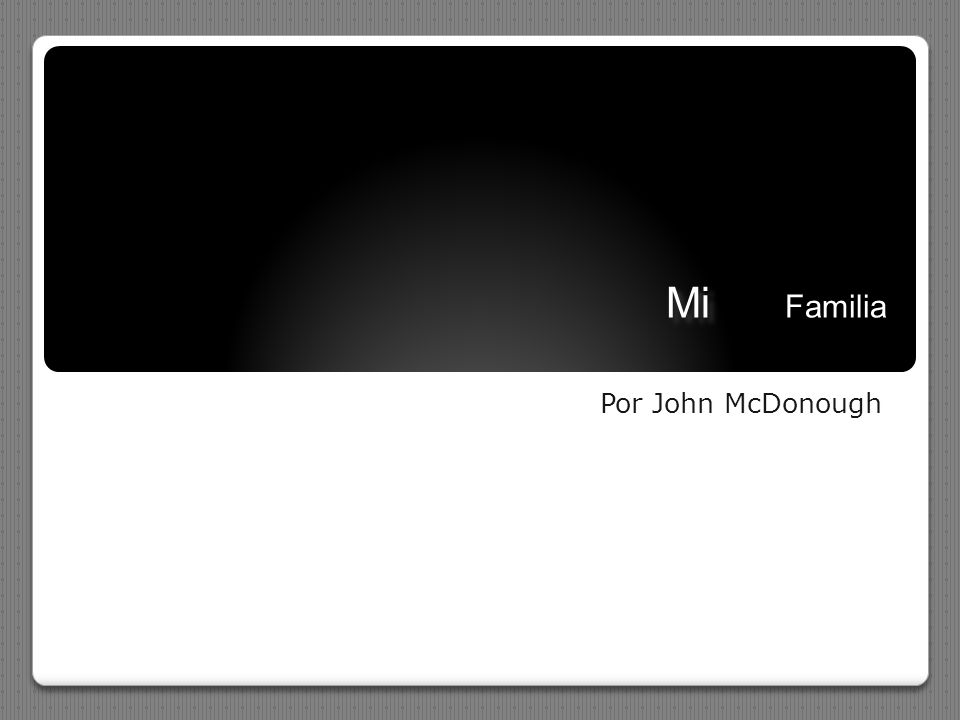 Mi Familia Por John McDonough