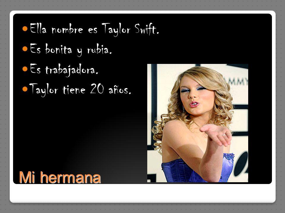 Ella nombre es Taylor Swift.