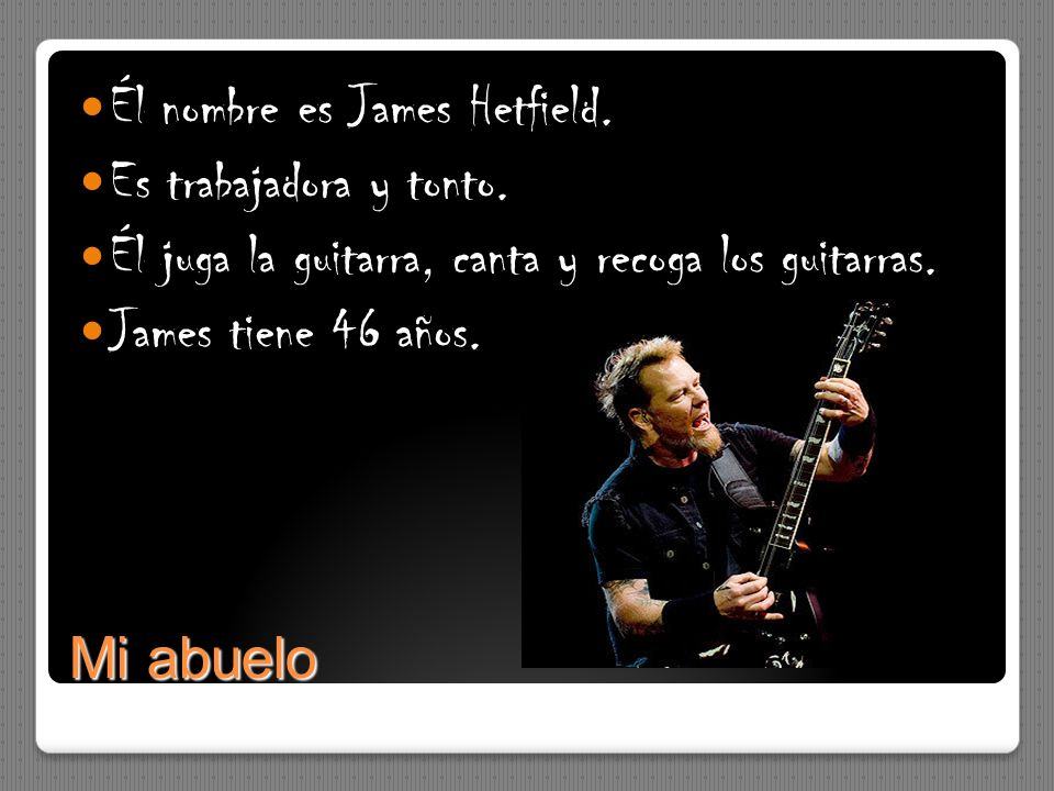 Él nombre es James Hetfield.