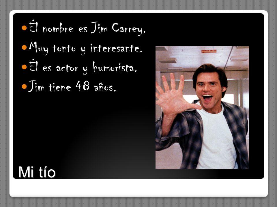 Él nombre es Jim Carrey.Muy tonto y interesante.Él es actor y humorista.