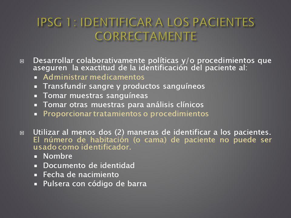 IPSG 1: IDENTIFICAR A LOS PACIENTES CORRECTAMENTE