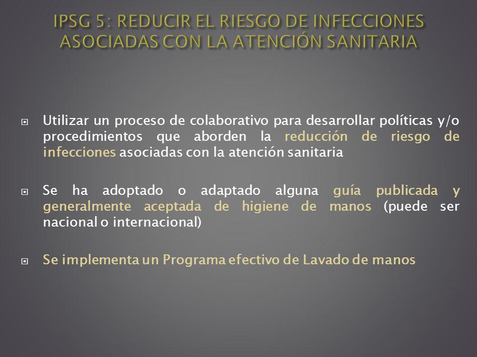 IPSG 5: REDUCIR EL RIESGO DE INFECCIONES ASOCIADAS CON LA ATENCIÓN SANITARIA
