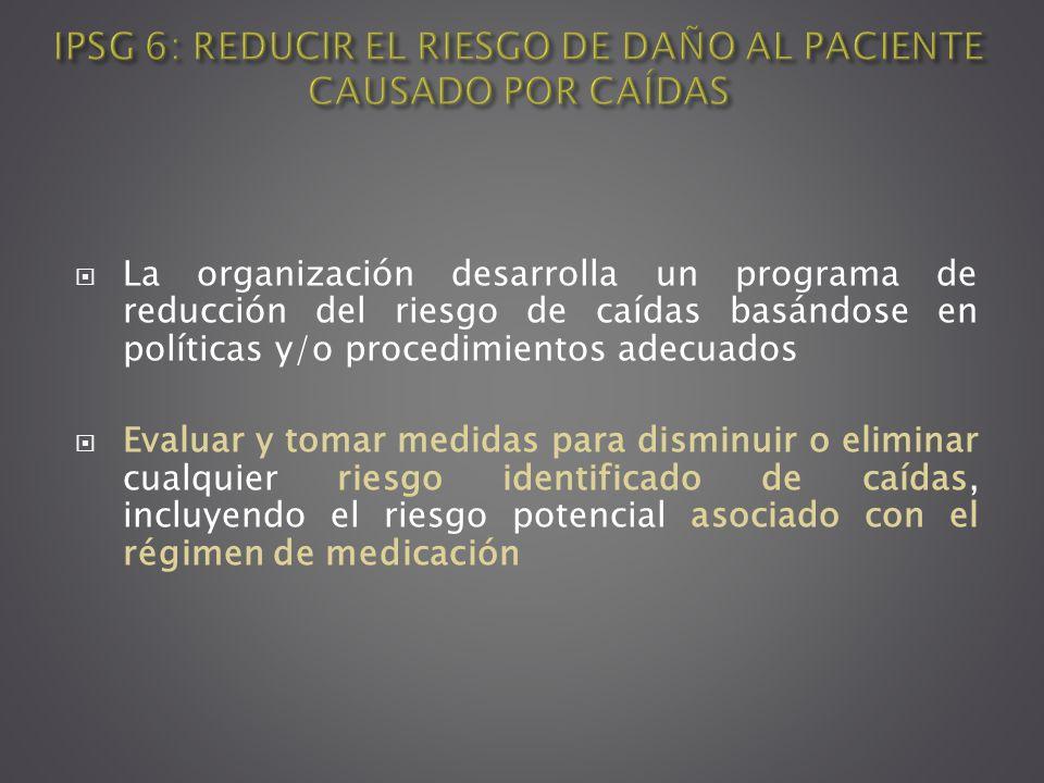 IPSG 6: REDUCIR EL RIESGO DE DAÑO AL PACIENTE CAUSADO POR CAÍDAS