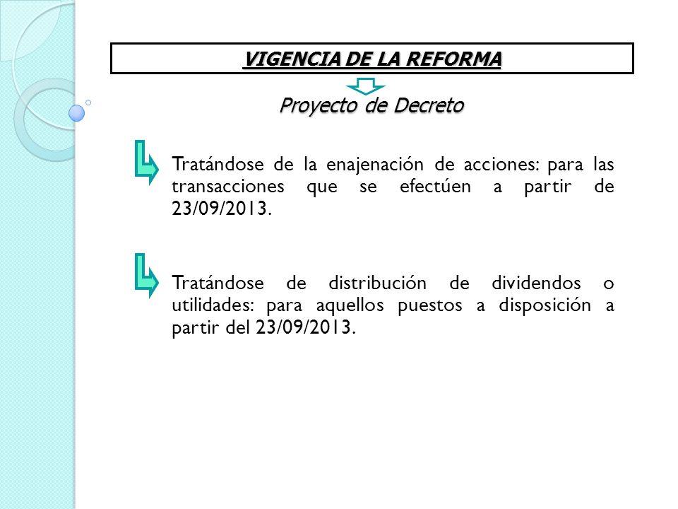 VIGENCIA DE LA REFORMA Proyecto de Decreto.