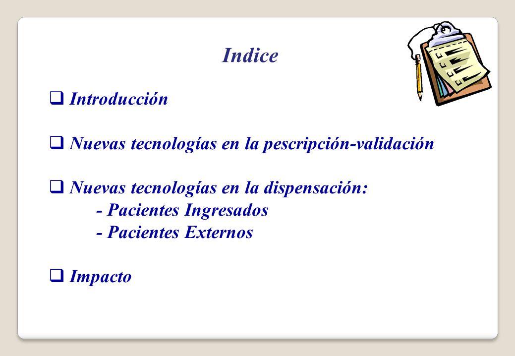 Indice Introducción Nuevas tecnologías en la pescripción-validación