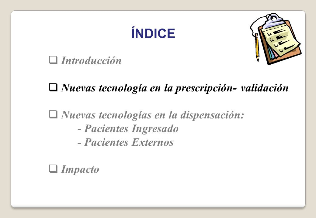 ÍNDICE Introducción Nuevas tecnología en la prescripción- validación