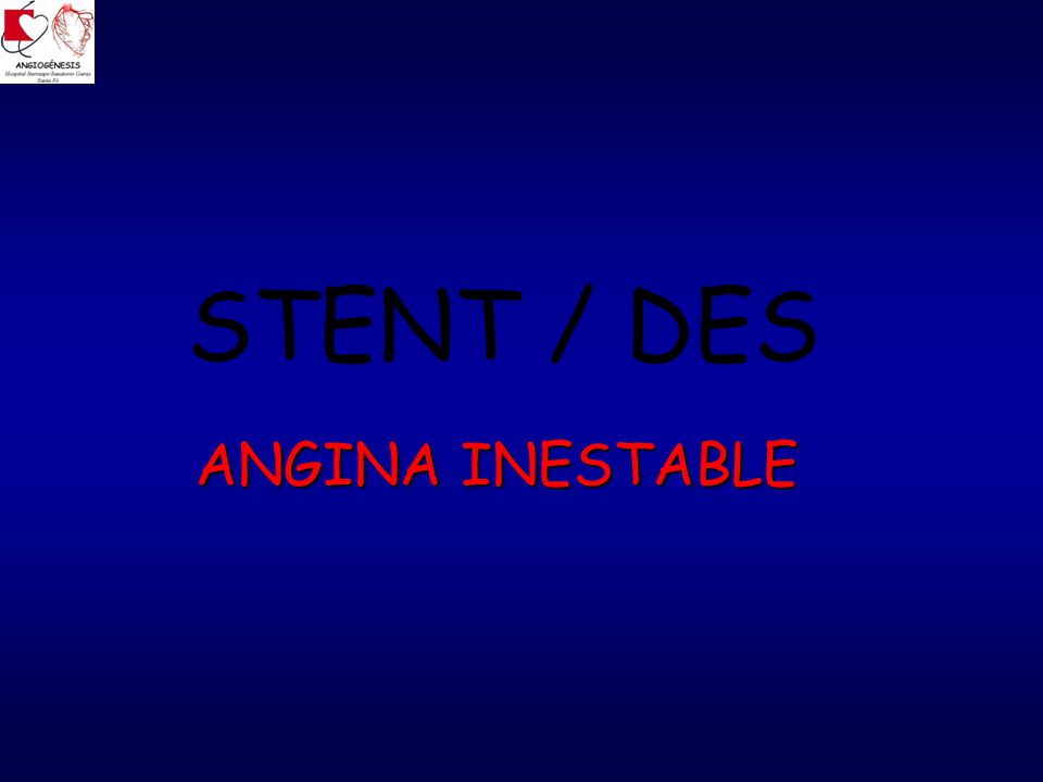 STENT / DES ANGINA INESTABLE