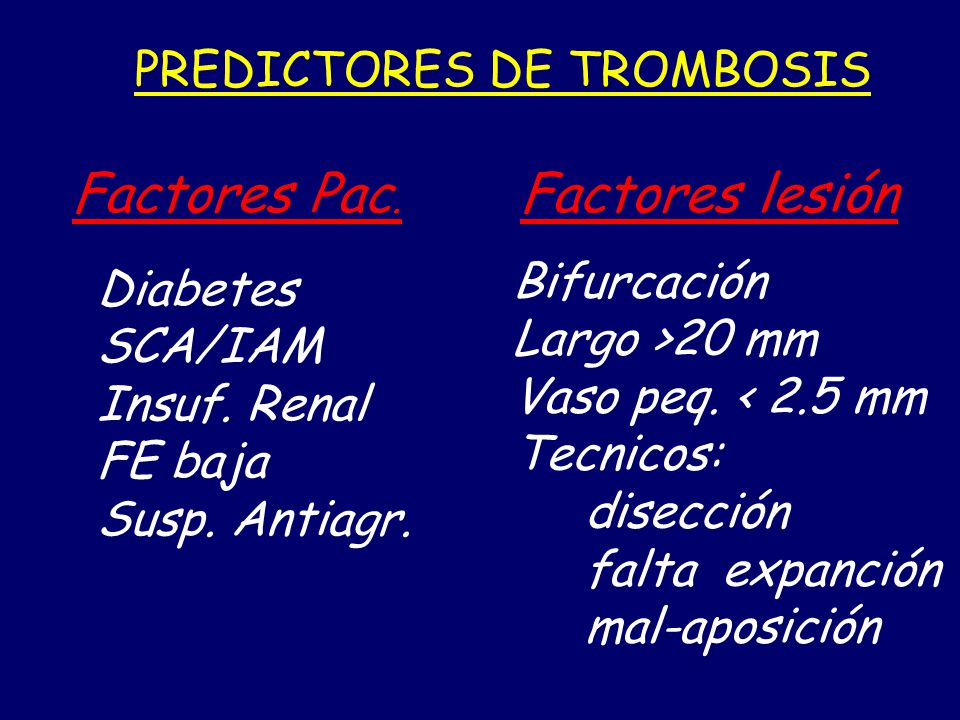 Factores lesión PREDICTORES DE TROMBOSIS Bifurcación Diabetes