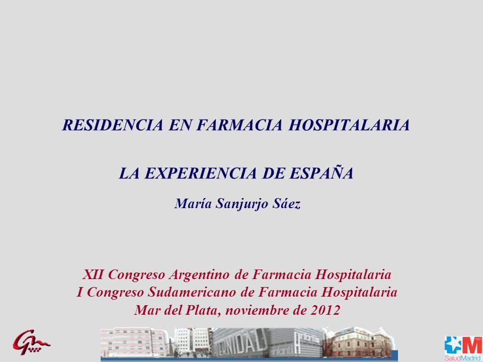 RESIDENCIA EN FARMACIA HOSPITALARIA LA EXPERIENCIA DE ESPAÑA