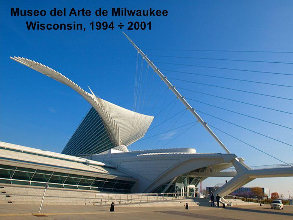 Museo del Arte de Milwaukee Wisconsin, 1994 ÷ 2001