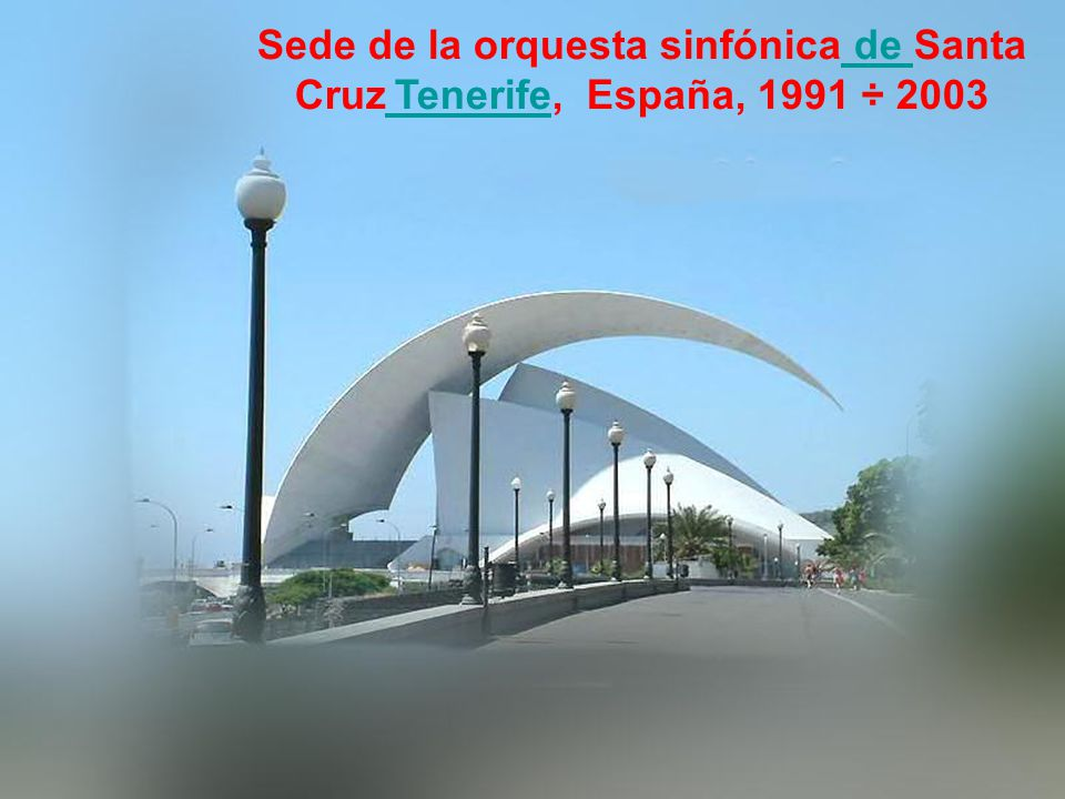 Sede de la orquesta sinfónica de Santa Cruz Tenerife, España, 1991 ÷ 2003