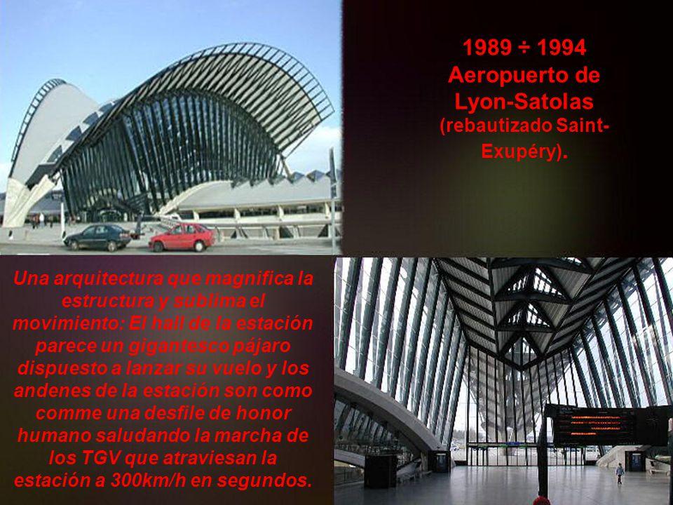 1989 ÷ 1994 Aeropuerto de Lyon-Satolas (rebautizado Saint-Exupéry).