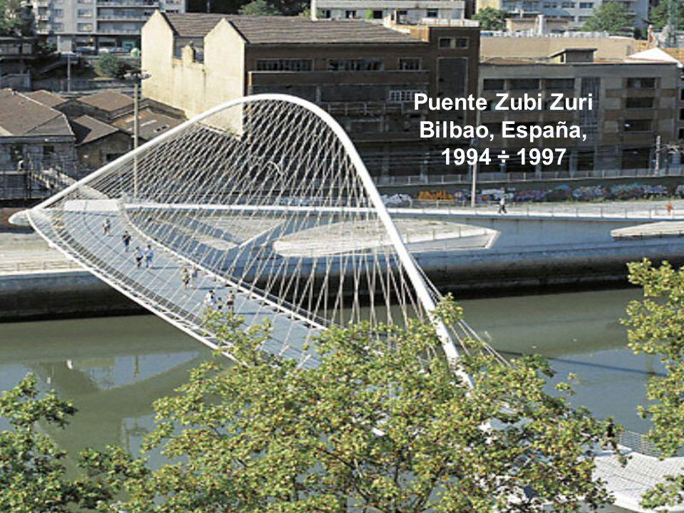 Puente Zubi Zuri Bilbao, España, 1994 ÷ 1997