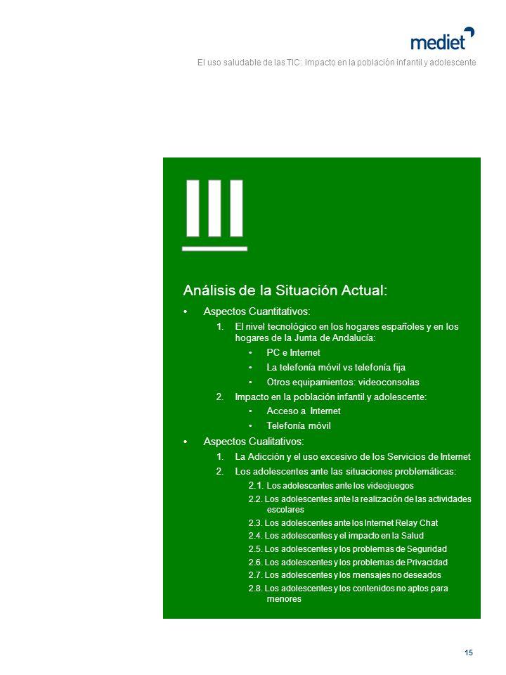 III Análisis de la Situación Actual: Aspectos Cuantitativos: