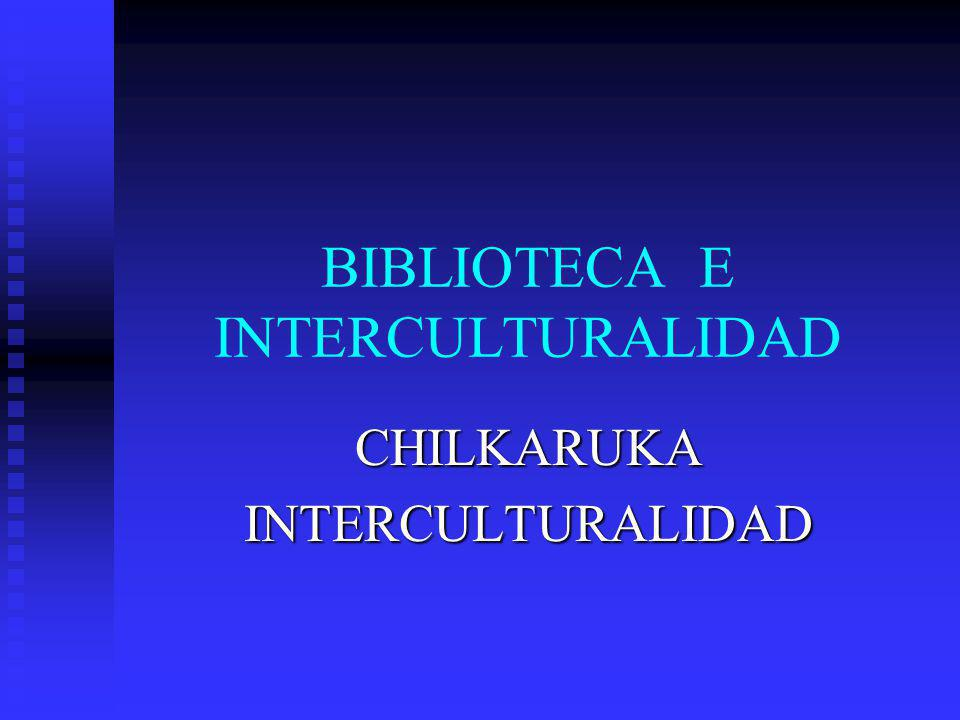 BIBLIOTECA E INTERCULTURALIDAD