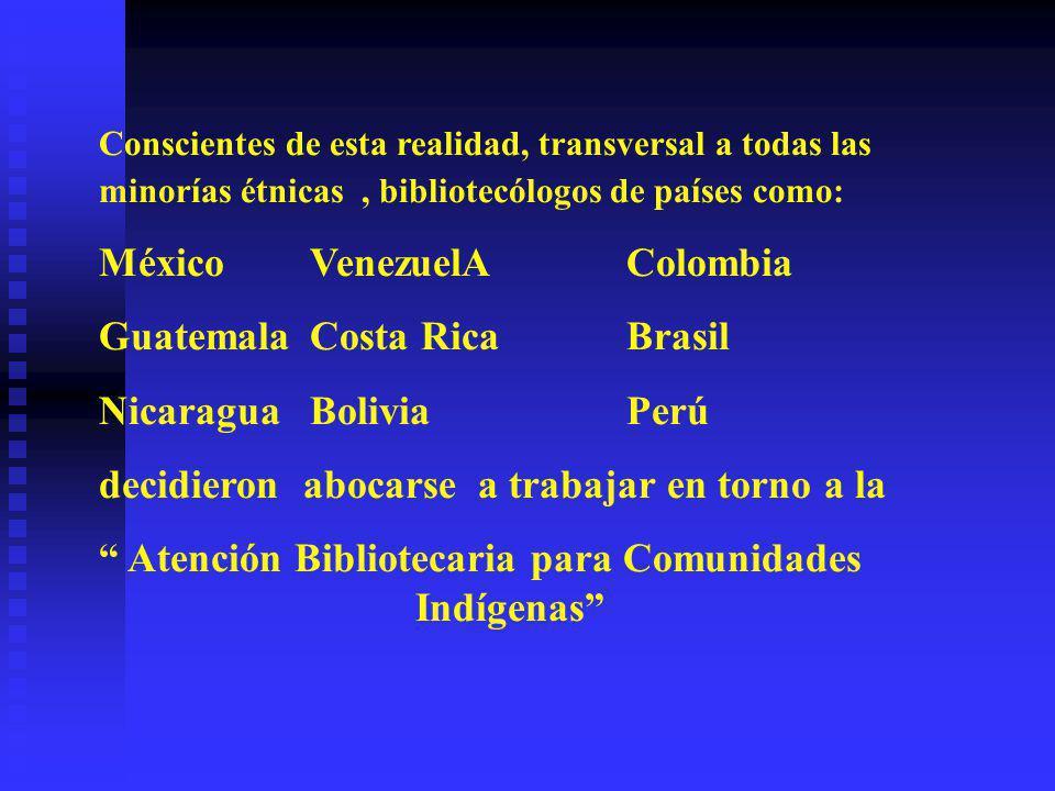 México VenezuelA Colombia Guatemala Costa Rica Brasil