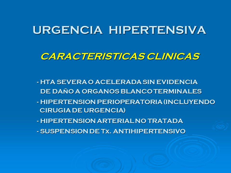 URGENCIA HIPERTENSIVA CARACTERISTICAS CLINICAS