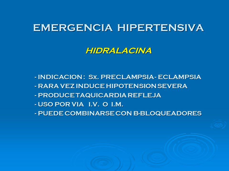 EMERGENCIA HIPERTENSIVA HIDRALACINA