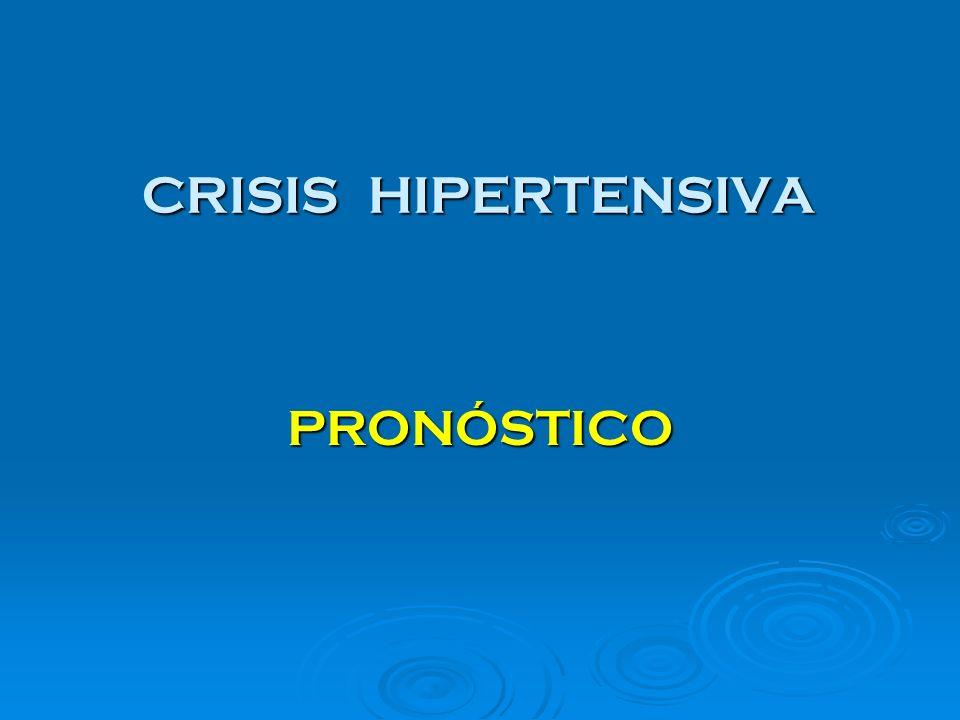 CRISIS HIPERTENSIVA PRONÓSTICO