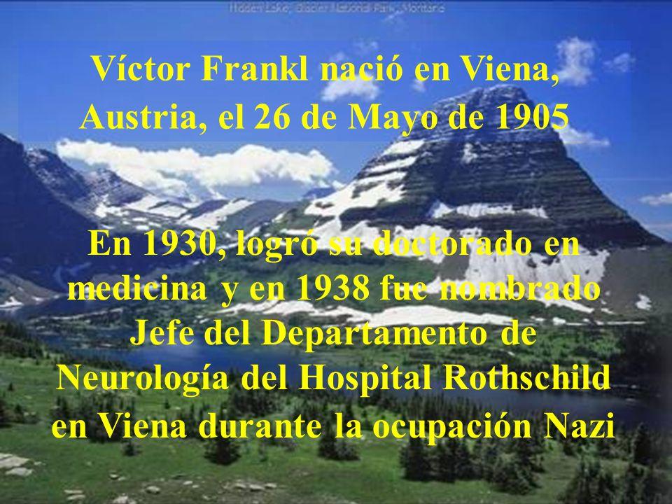 Víctor Frankl nació en Viena, Austria, el 26 de Mayo de 1905