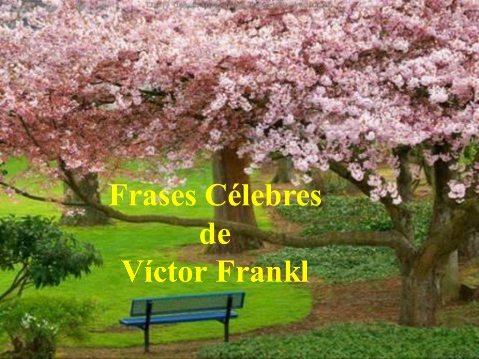 Frases Célebres de Víctor Frankl