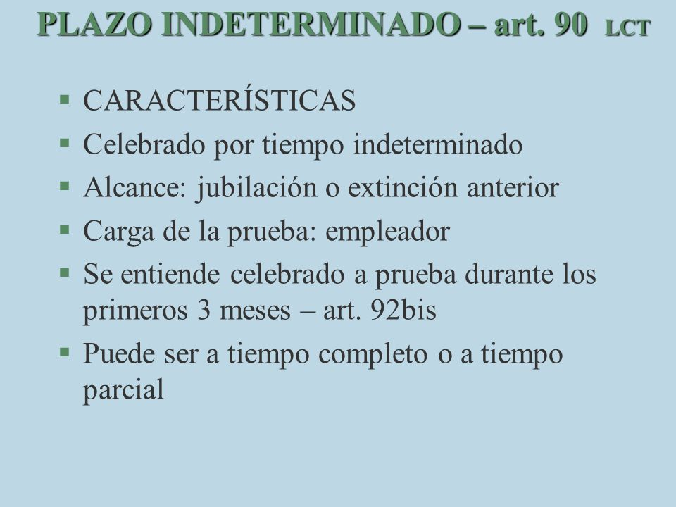 PLAZO INDETERMINADO – art. 90 LCT