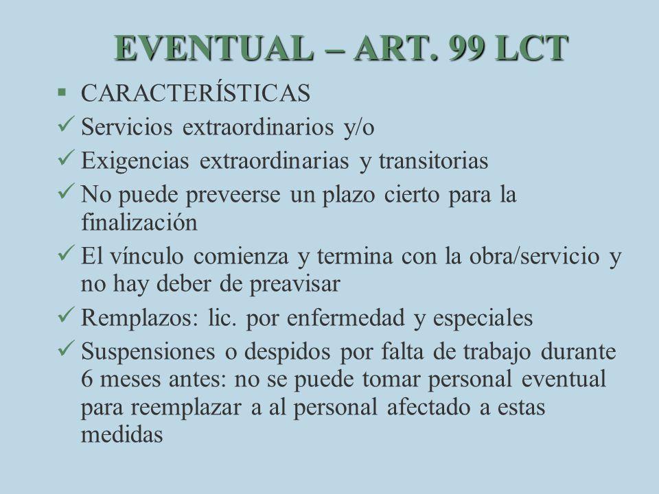 EVENTUAL – ART. 99 LCT CARACTERÍSTICAS Servicios extraordinarios y/o