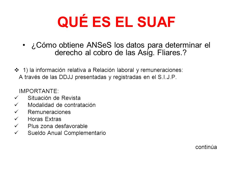 QUÉ ES EL SUAF ¿Cómo obtiene ANSeS los datos para determinar el derecho al cobro de las Asig. Fliares.