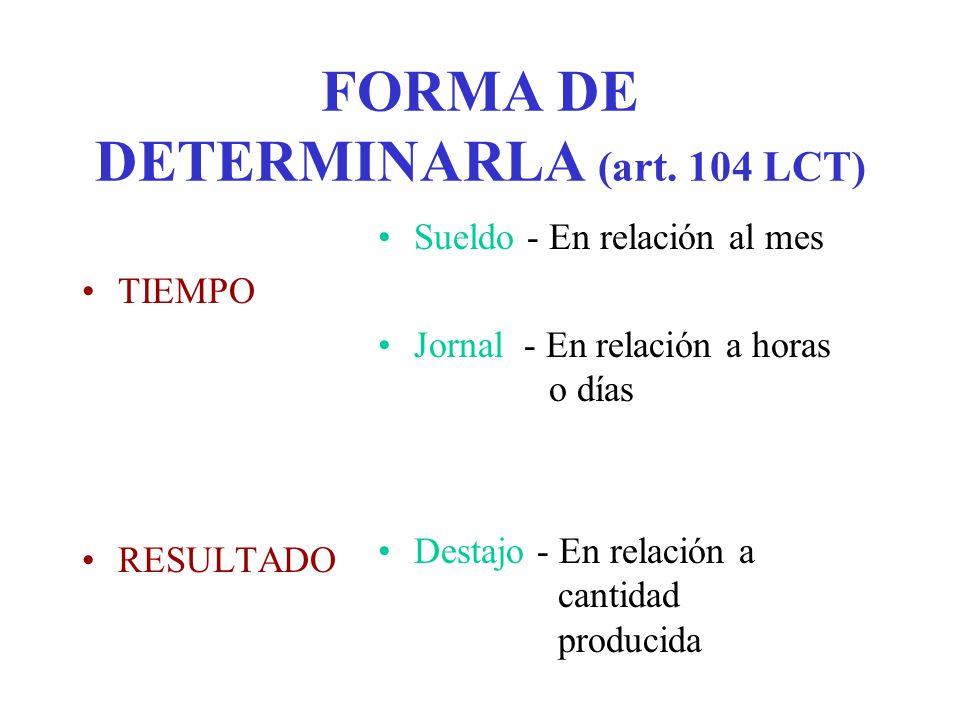FORMA DE DETERMINARLA (art. 104 LCT)