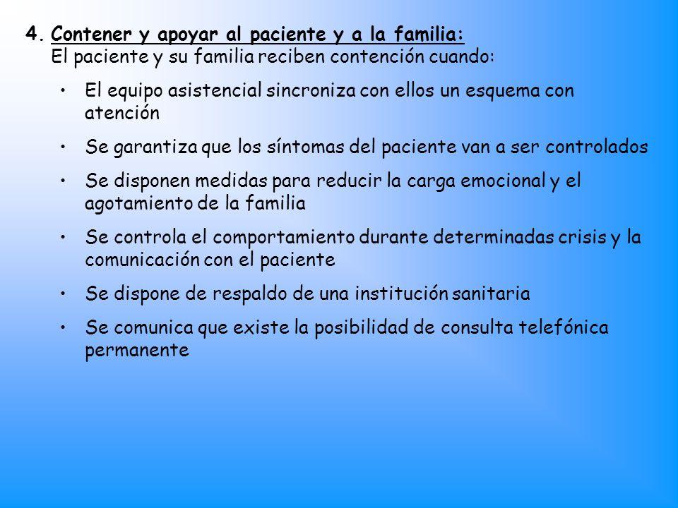 Contener y apoyar al paciente y a la familia: El paciente y su familia reciben contención cuando: