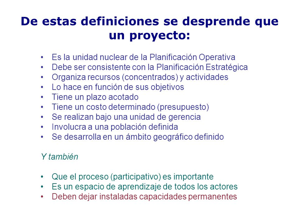 De estas definiciones se desprende que un proyecto: