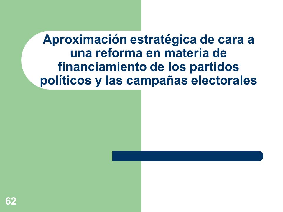 Aproximación estratégica de cara a una reforma en materia de financiamiento de los partidos políticos y las campañas electorales