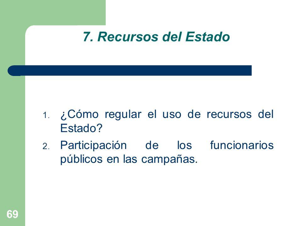 7. Recursos del Estado ¿Cómo regular el uso de recursos del Estado