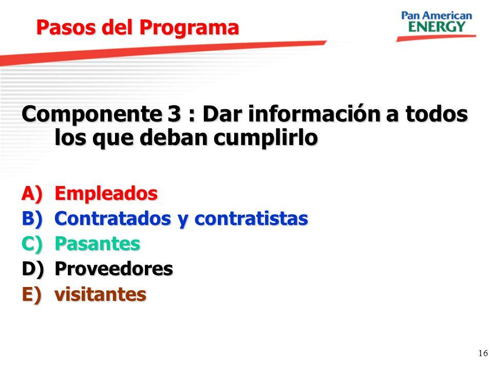 Componente 3 : Dar información a todos los que deban cumplirlo