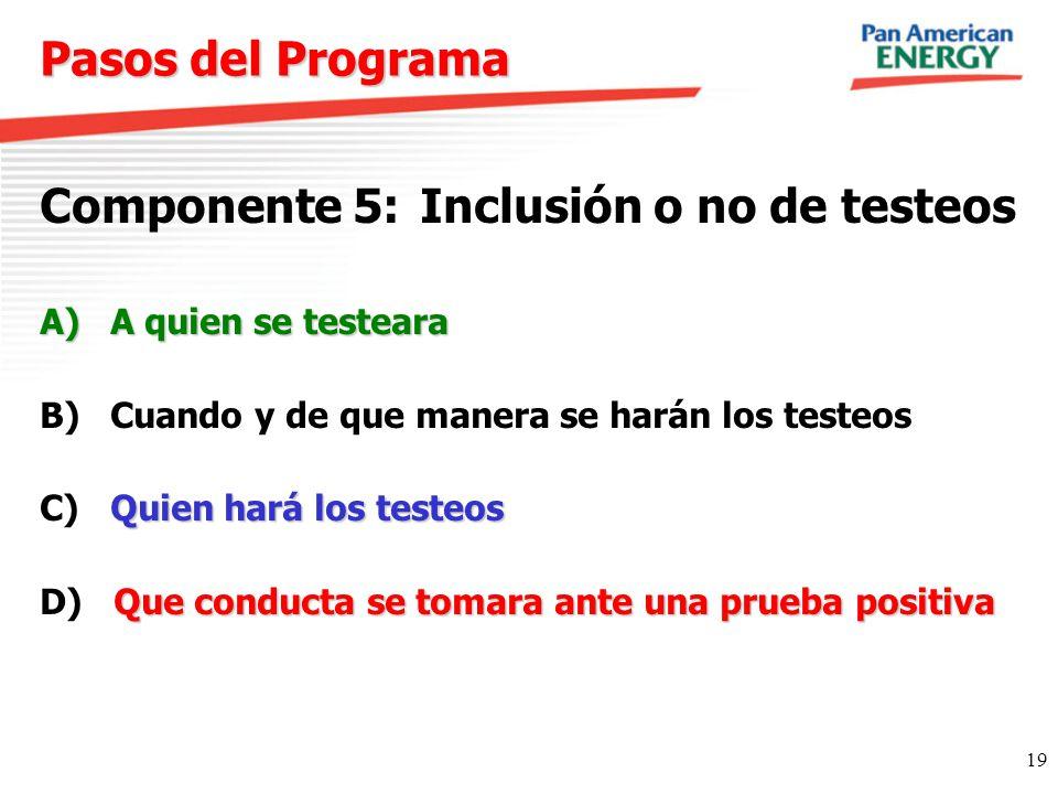 Componente 5: Inclusión o no de testeos