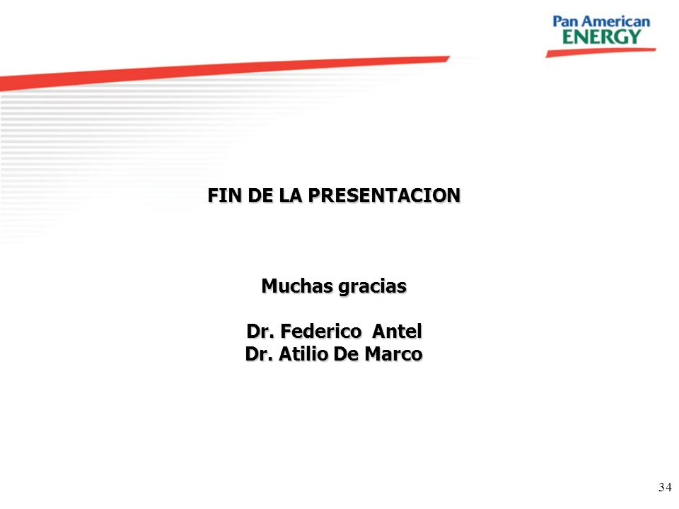 FIN DE LA PRESENTACION Muchas gracias Dr. Federico Antel Dr. Atilio De Marco