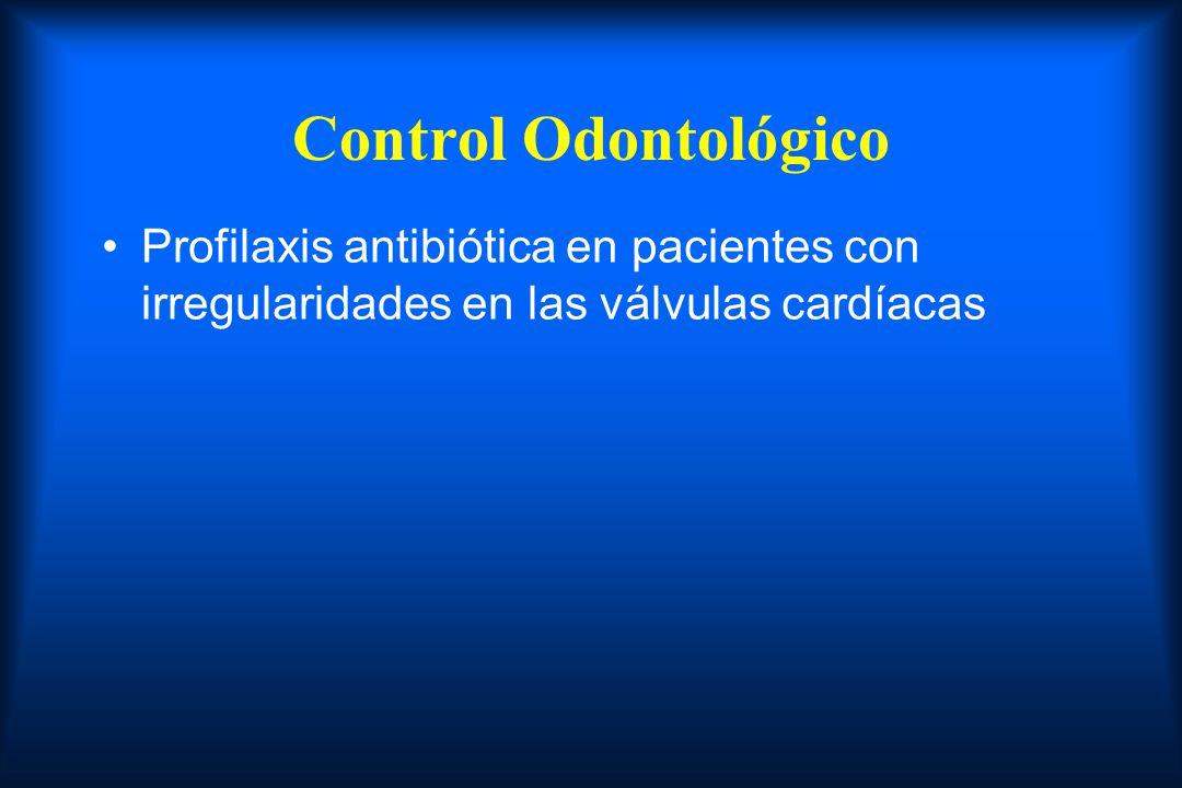 Control Odontológico Profilaxis antibiótica en pacientes con irregularidades en las válvulas cardíacas.