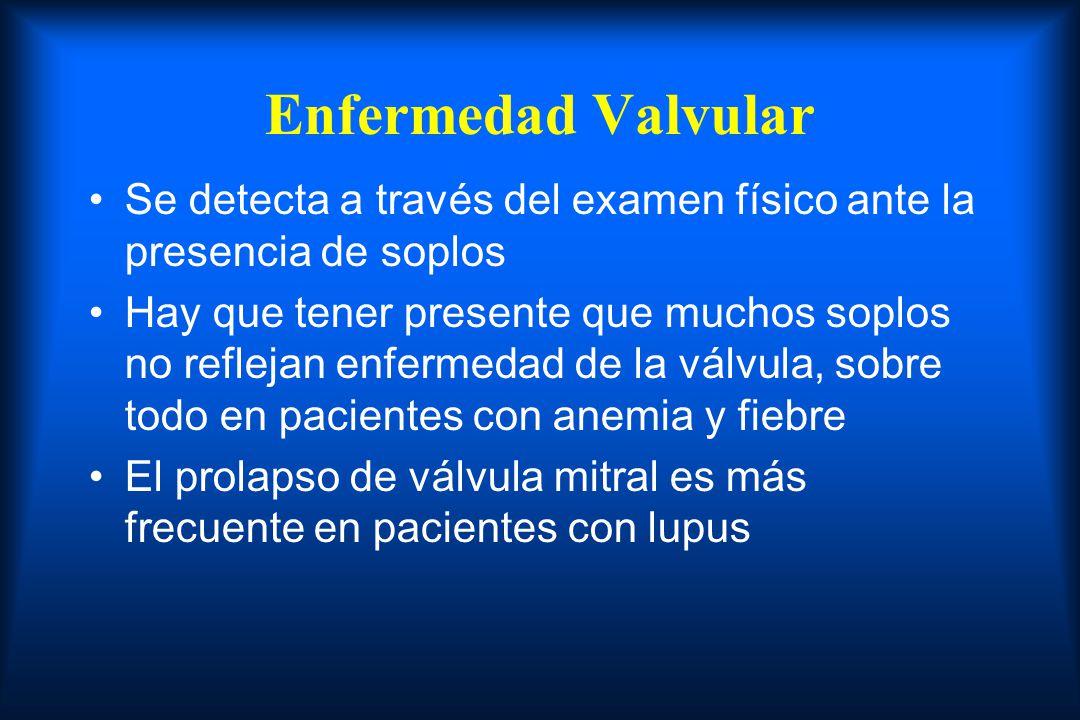 Enfermedad Valvular Se detecta a través del examen físico ante la presencia de soplos.