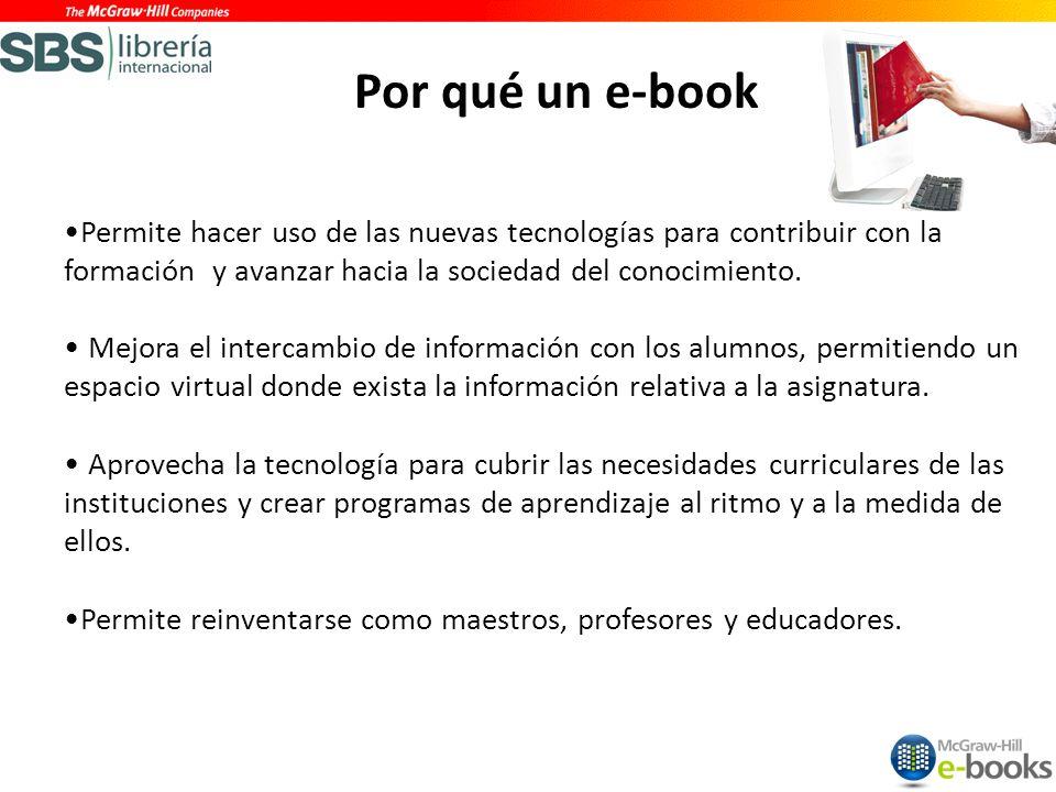 ¿Por qué un e-book Permite hacer uso de las nuevas tecnologías para contribuir con la formación y avanzar hacia la sociedad del conocimiento.