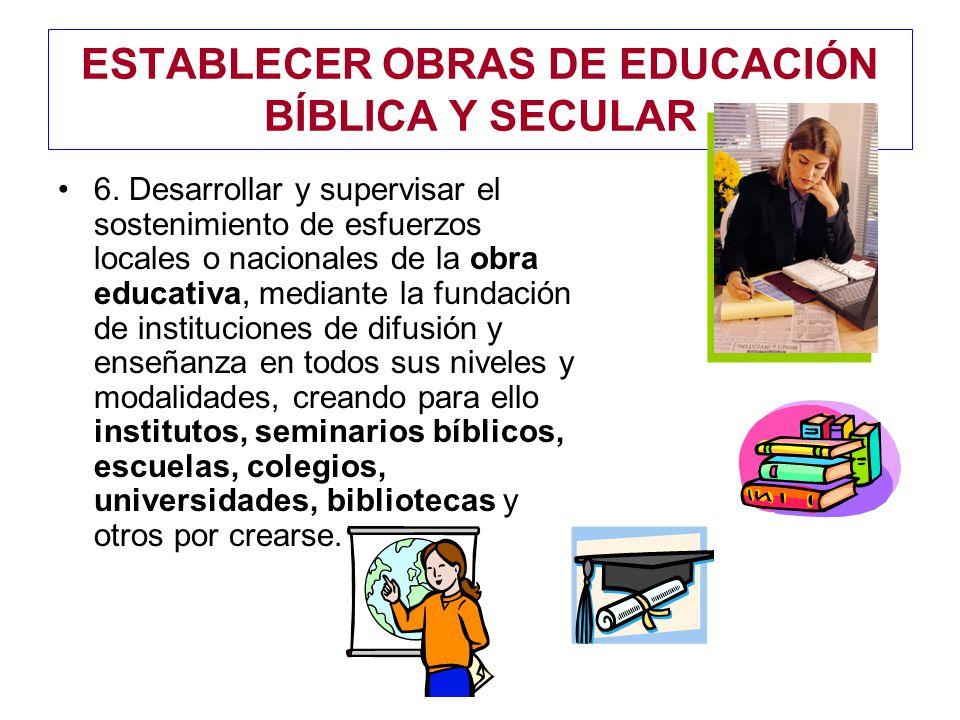 ESTABLECER OBRAS DE EDUCACIÓN BÍBLICA Y SECULAR