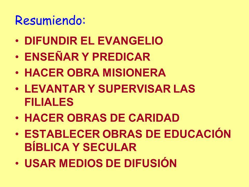 Resumiendo: DIFUNDIR EL EVANGELIO ENSEÑAR Y PREDICAR