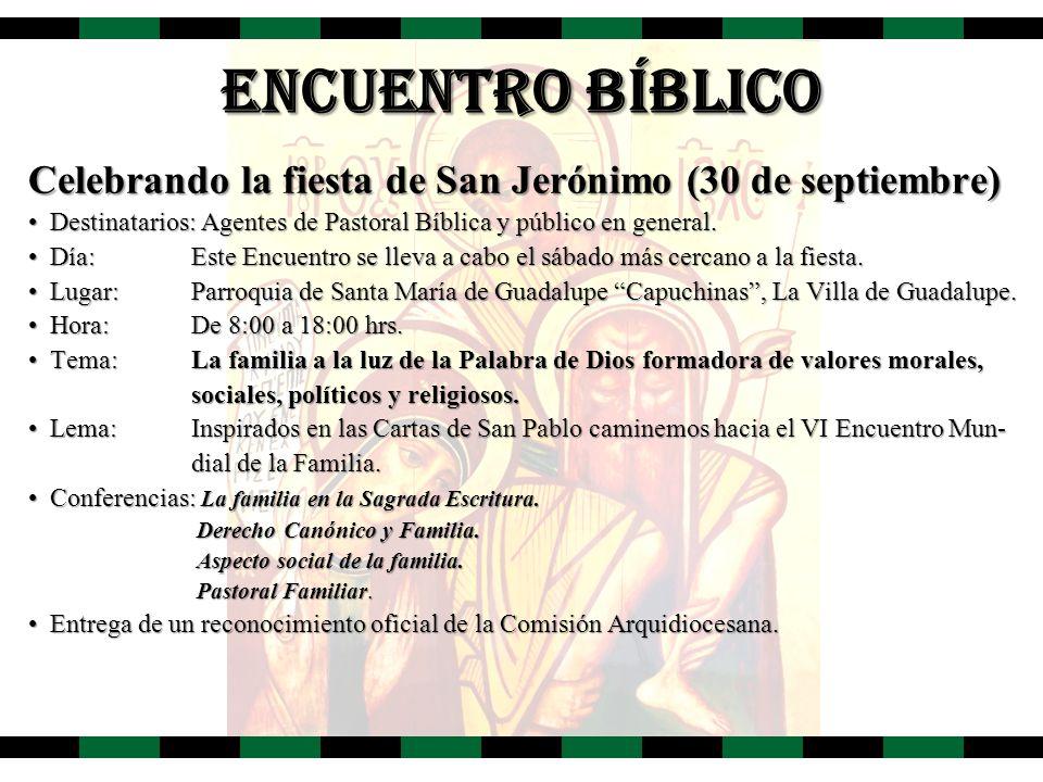 ENCUENTRO BÍBLICO Celebrando la fiesta de San Jerónimo (30 de septiembre) Destinatarios: Agentes de Pastoral Bíblica y público en general.