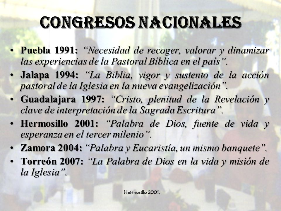 CONGRESOS NACIONALES Puebla 1991: Necesidad de recoger, valorar y dinamizar las experiencias de la Pastoral Bíblica en el país .