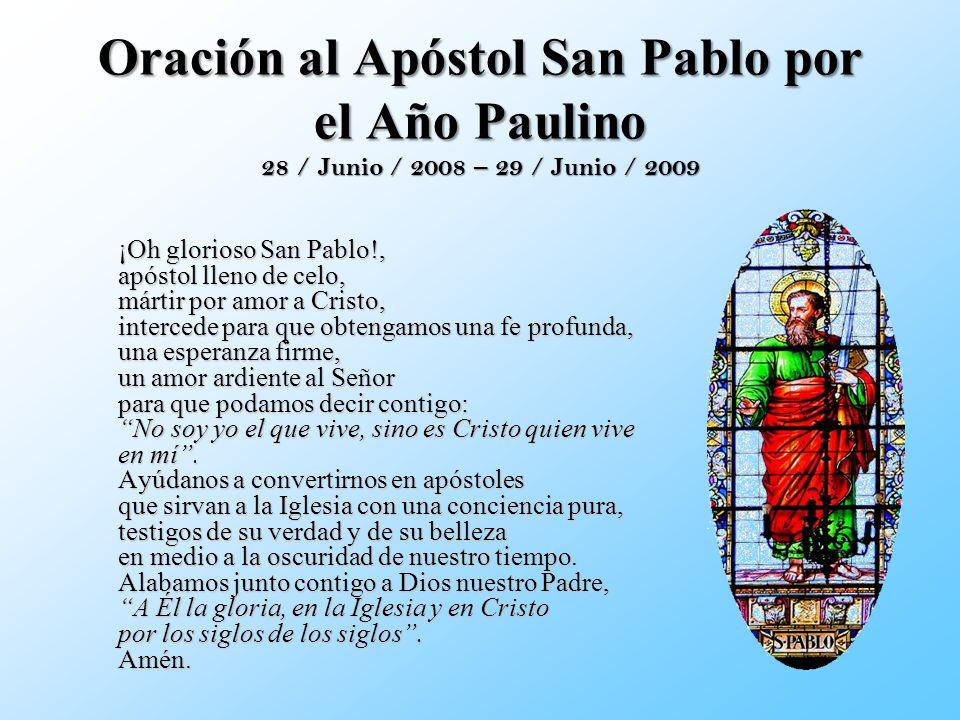Oración al Apóstol San Pablo por el Año Paulino 28 / Junio / 2008 – 29 / Junio / 2009