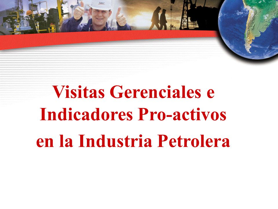 Visitas Gerenciales e Indicadores Pro-activos