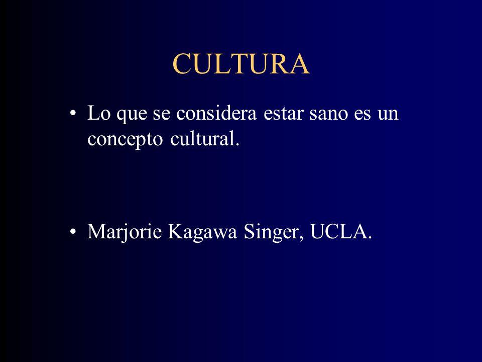 CULTURA Lo que se considera estar sano es un concepto cultural.
