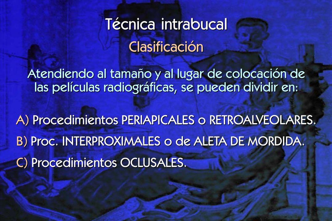 Técnica intrabucal Clasificación